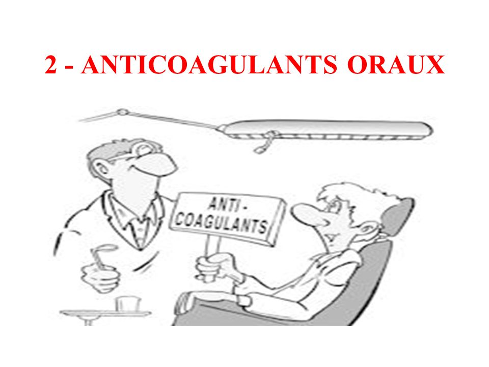 2 - ANTICOAGULANTS ORAUX