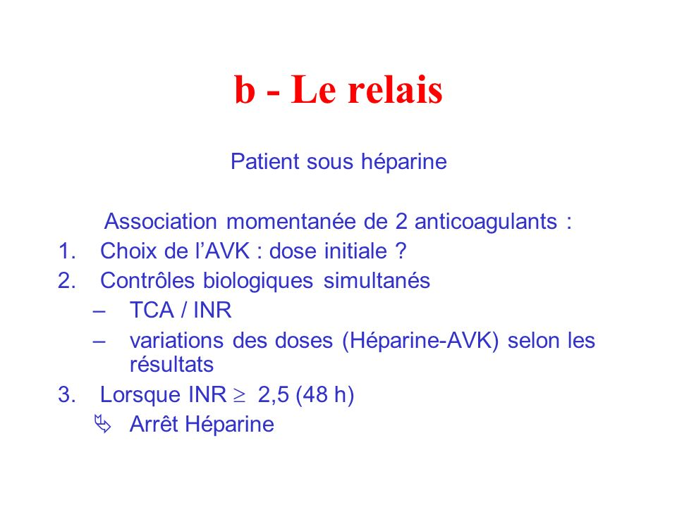 Association momentanée de 2 anticoagulants :