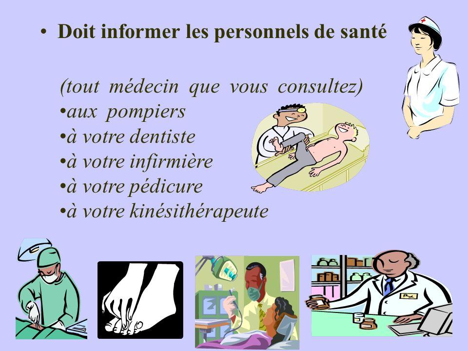 Doit informer les personnels de santé