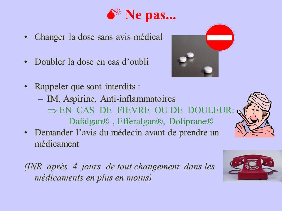  Ne pas... Changer la dose sans avis médical