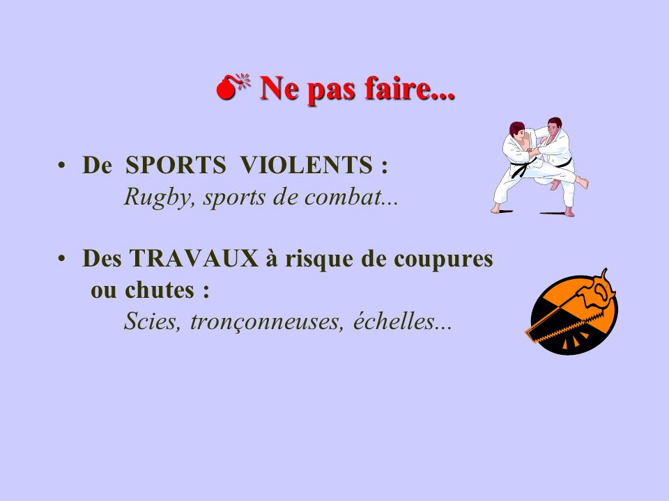  Ne pas faire... De SPORTS VIOLENTS : Rugby, sports de combat...