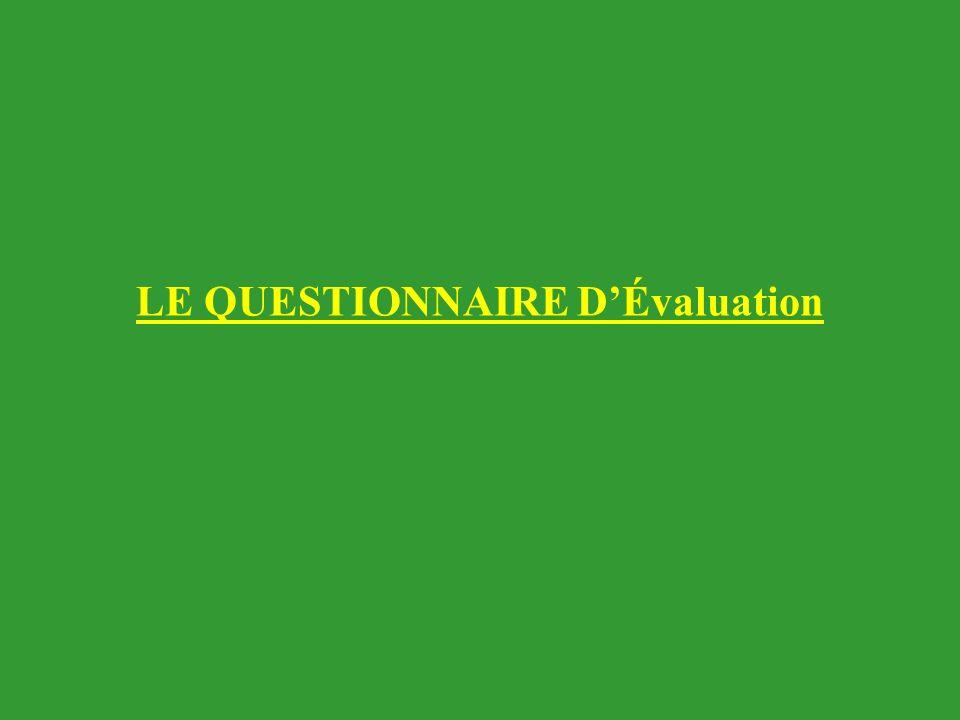 LE QUESTIONNAIRE D'Évaluation