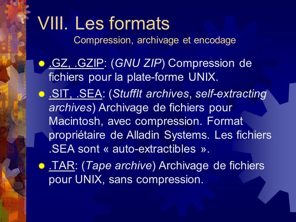 VIII. Les formats Compression, archivage et encodage