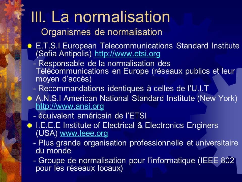 III. La normalisation Organismes de normalisation