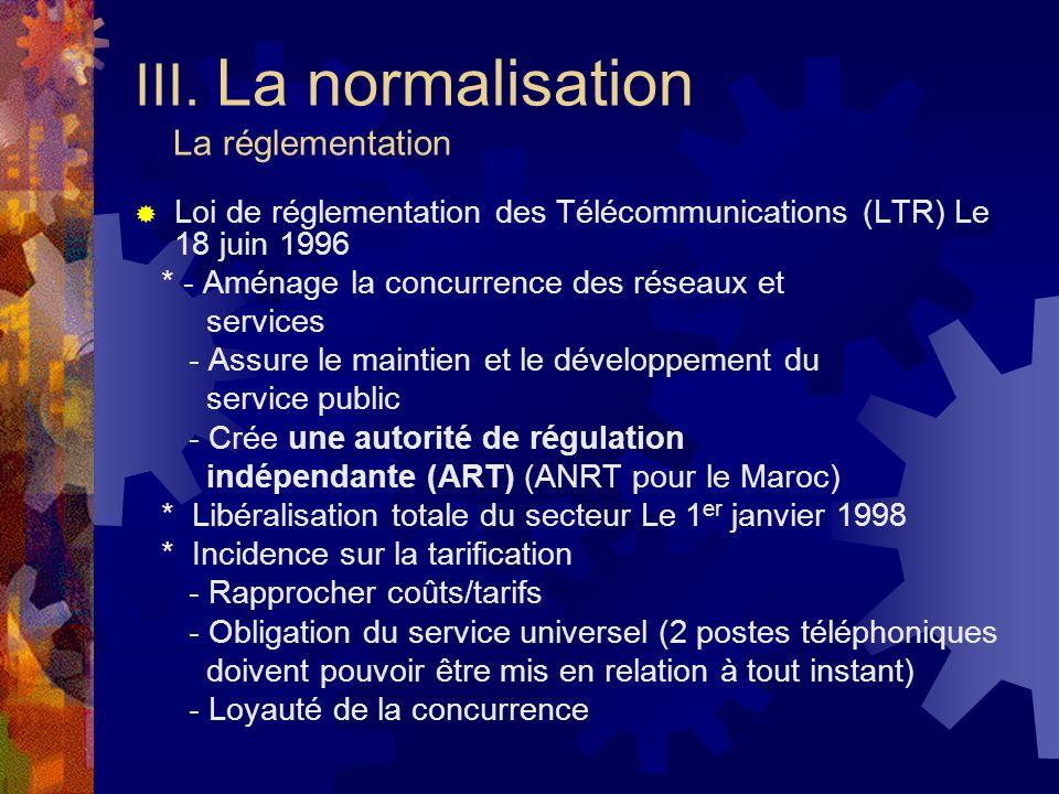 III. La normalisation La réglementation