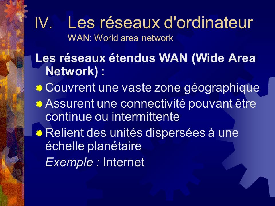 IV. Les réseaux d ordinateur WAN: World area network