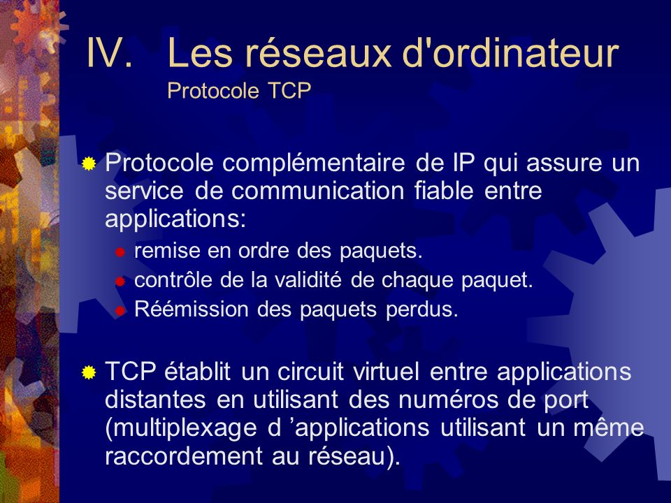 IV. Les réseaux d ordinateur Protocole TCP