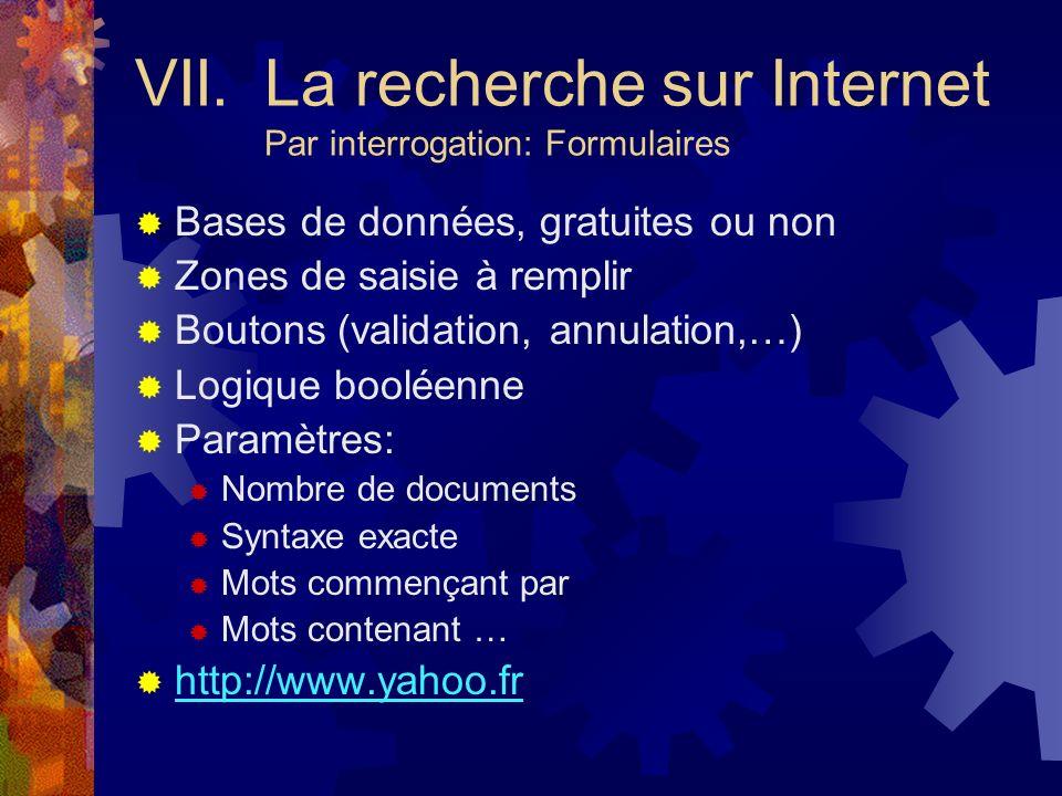 VII. La recherche sur Internet Par interrogation: Formulaires