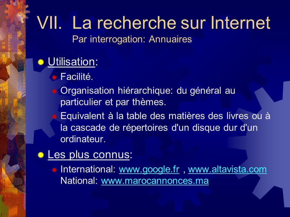VII. La recherche sur Internet Par interrogation: Annuaires