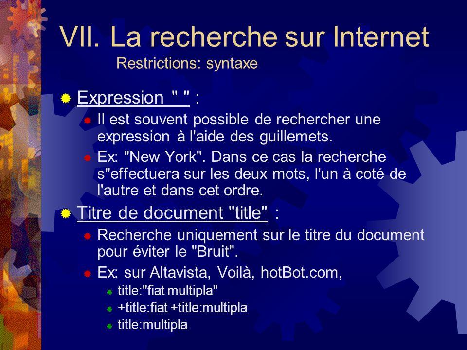 VII. La recherche sur Internet Restrictions: syntaxe