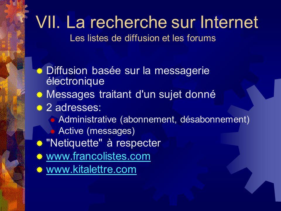VII. La recherche sur Internet Les listes de diffusion et les forums