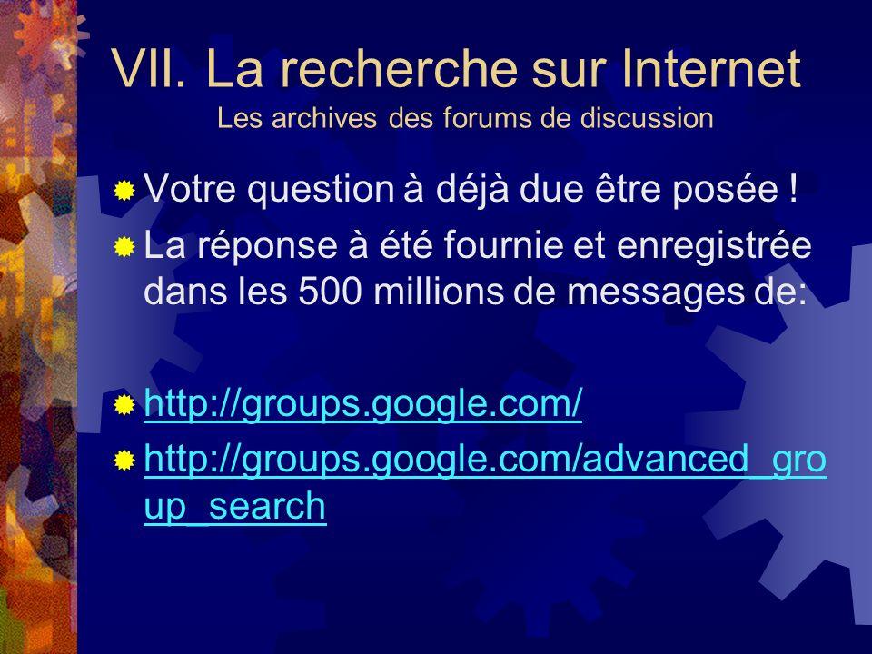 VII. La recherche sur Internet Les archives des forums de discussion