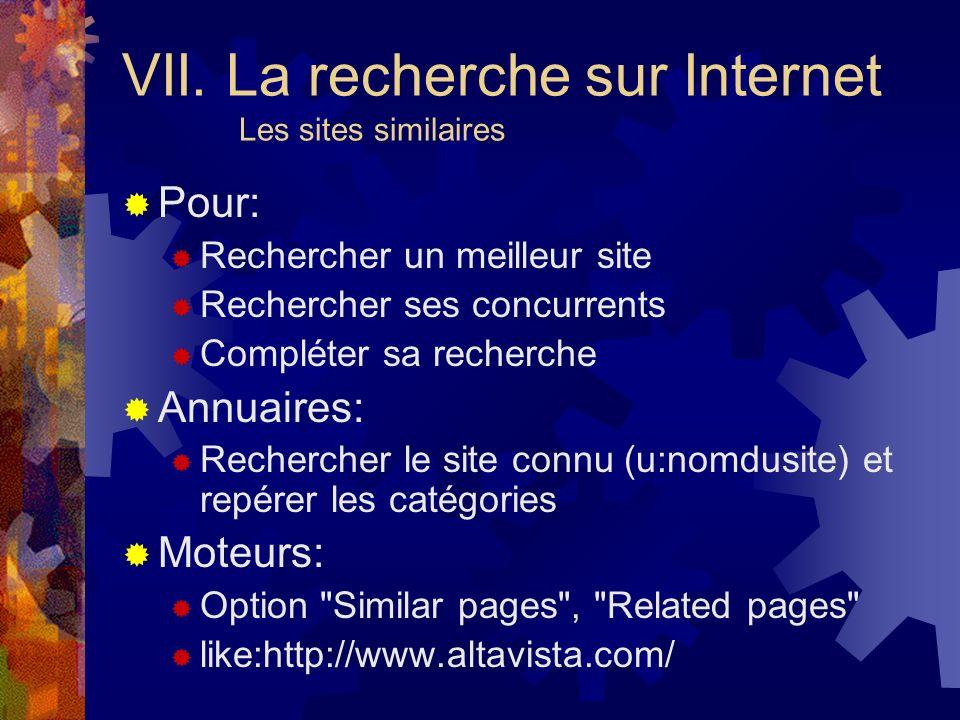 VII. La recherche sur Internet Les sites similaires