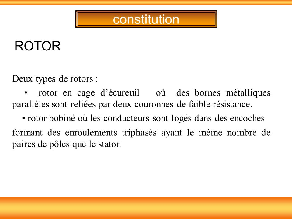 constitution ROTOR Deux types de rotors :