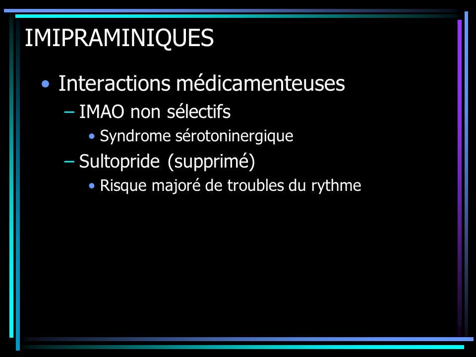IMIPRAMINIQUES Interactions médicamenteuses IMAO non sélectifs