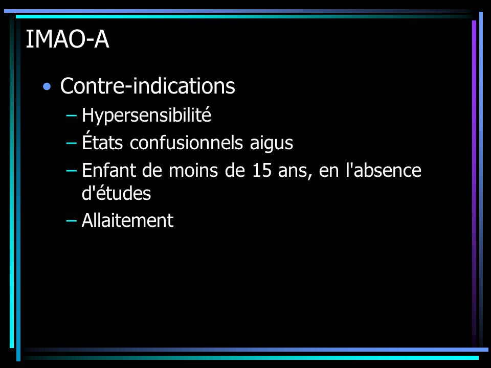 IMAO-A Contre-indications Hypersensibilité États confusionnels aigus