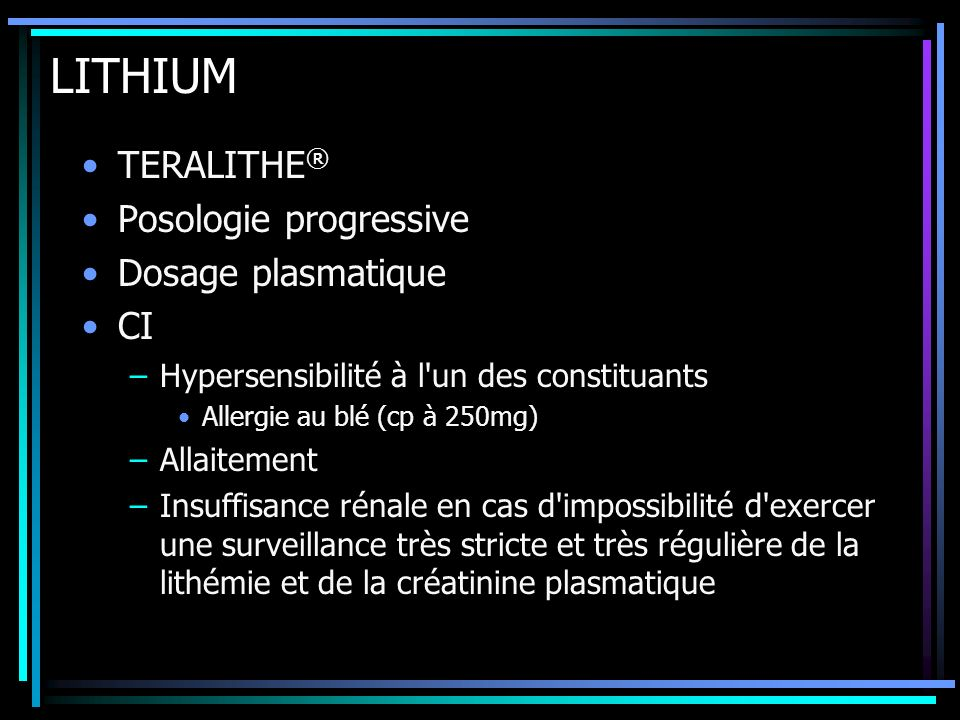 LITHIUM TERALITHE® Posologie progressive Dosage plasmatique CI