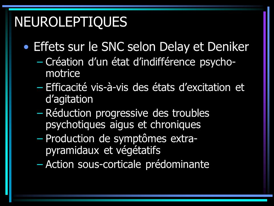 NEUROLEPTIQUES Effets sur le SNC selon Delay et Deniker