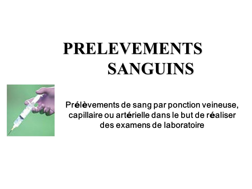 PRELEVEMENTS SANGUINS