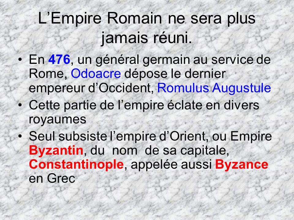 L'Empire Romain ne sera plus jamais réuni.