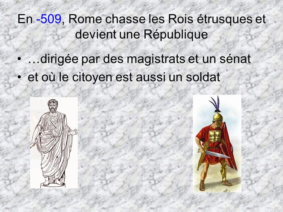 En -509, Rome chasse les Rois étrusques et devient une République