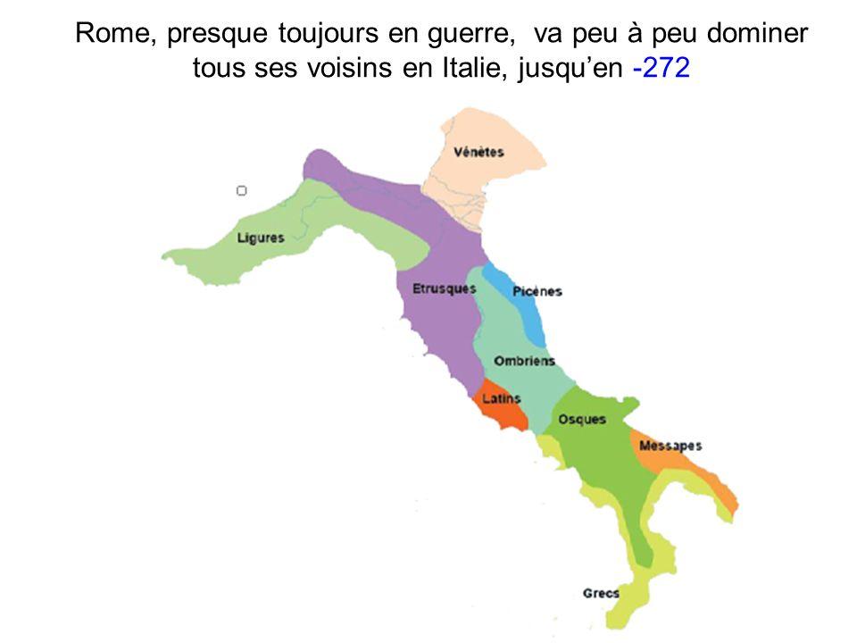 Rome, presque toujours en guerre, va peu à peu dominer tous ses voisins en Italie, jusqu'en -272