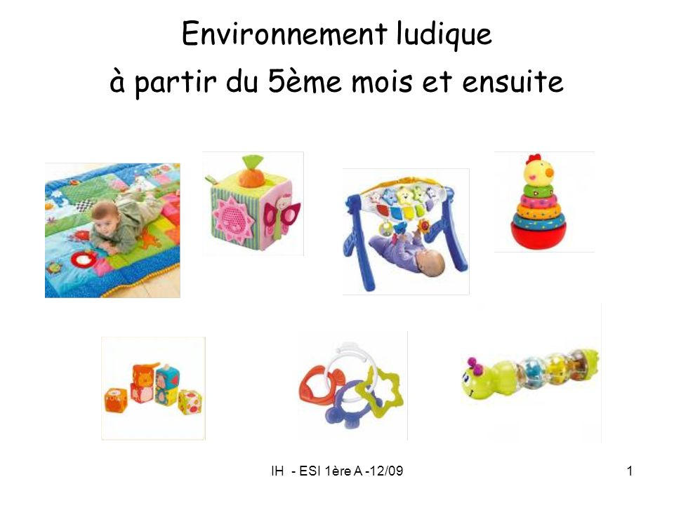 Environnement ludique à partir du 5ème mois et ensuite