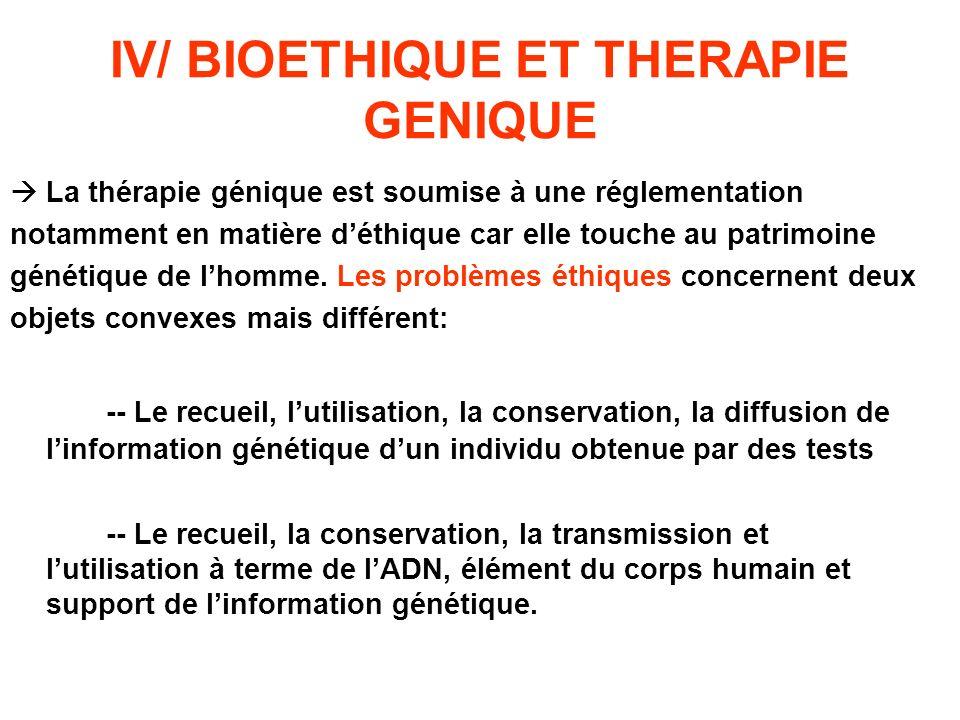IV/ BIOETHIQUE ET THERAPIE GENIQUE
