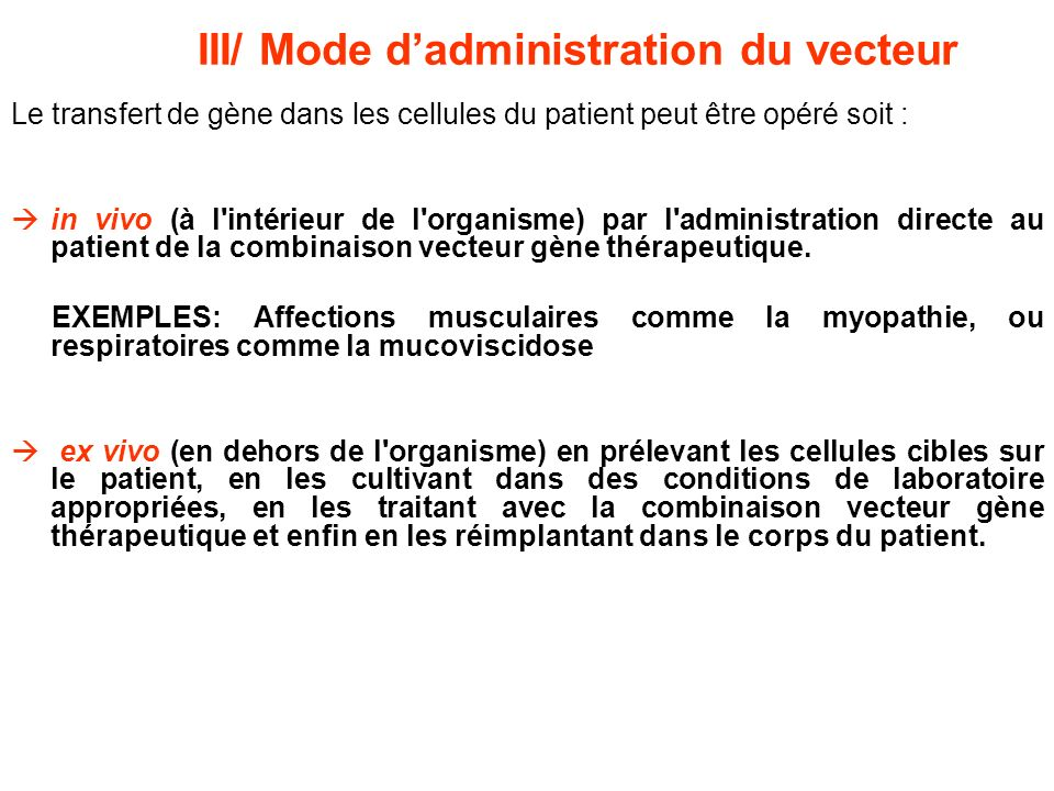 III/ Mode d'administration du vecteur