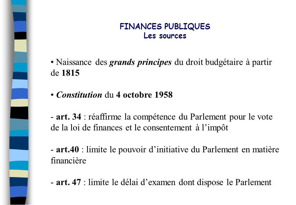 FINANCES PUBLIQUES Les sources. Naissance des grands principes du droit budgétaire à partir. de 1815.