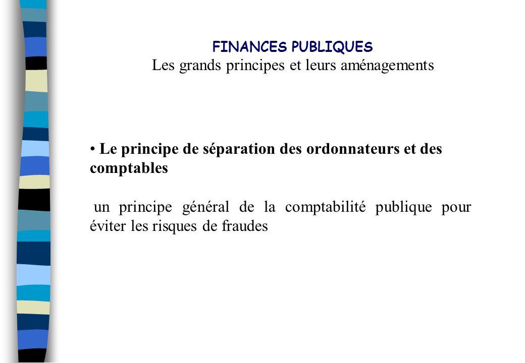 Les grands principes et leurs aménagements