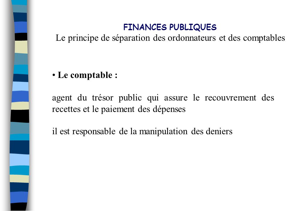 Le principe de séparation des ordonnateurs et des comptables