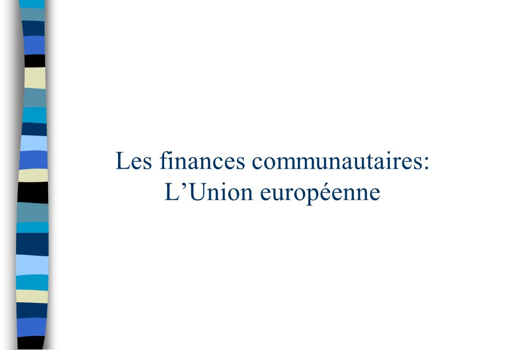 Les finances communautaires: L'Union européenne