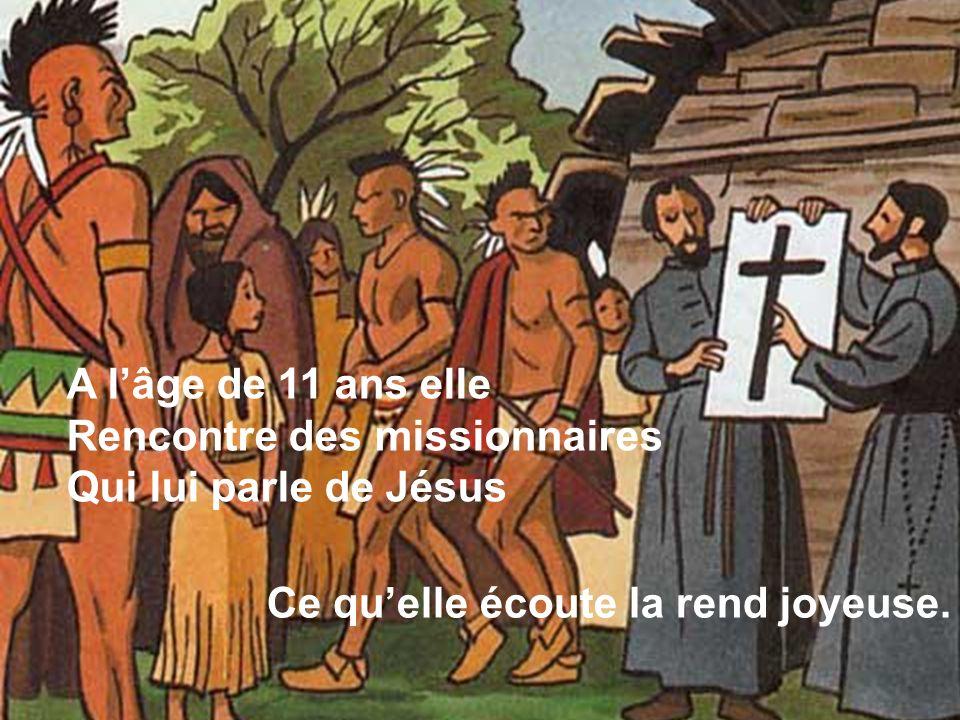 A l'âge de 11 ans elleRencontre des missionnaires.