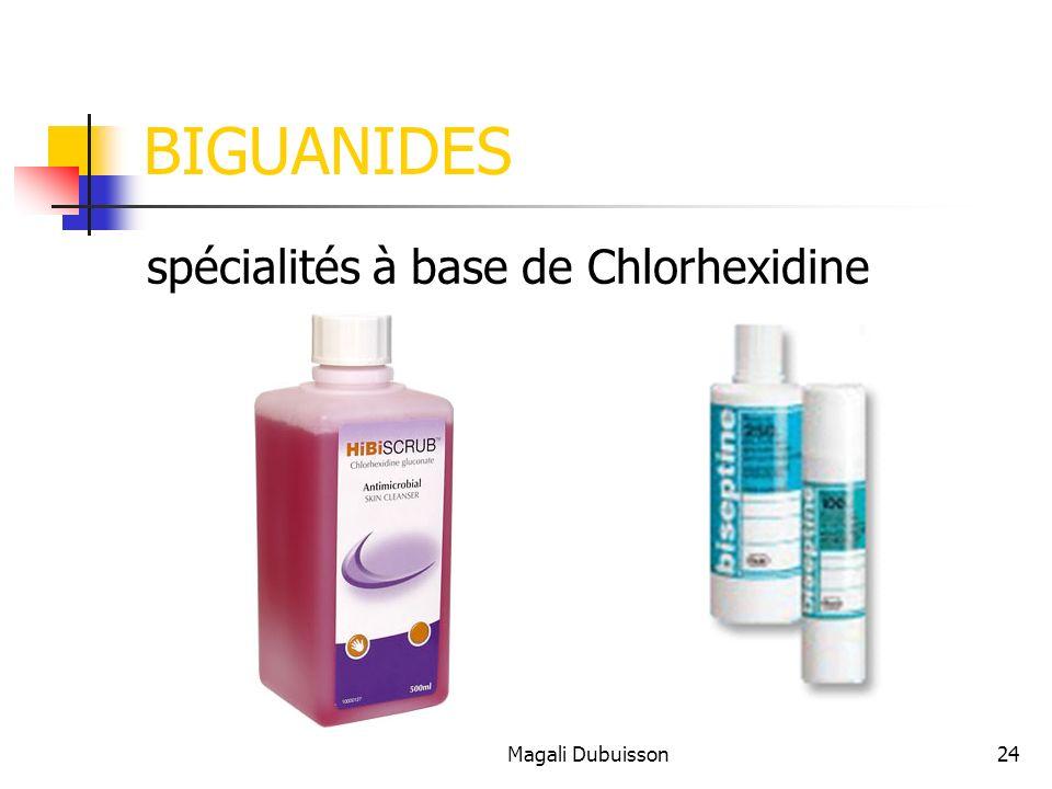 BIGUANIDES spécialités à base de Chlorhexidine Magali Dubuisson