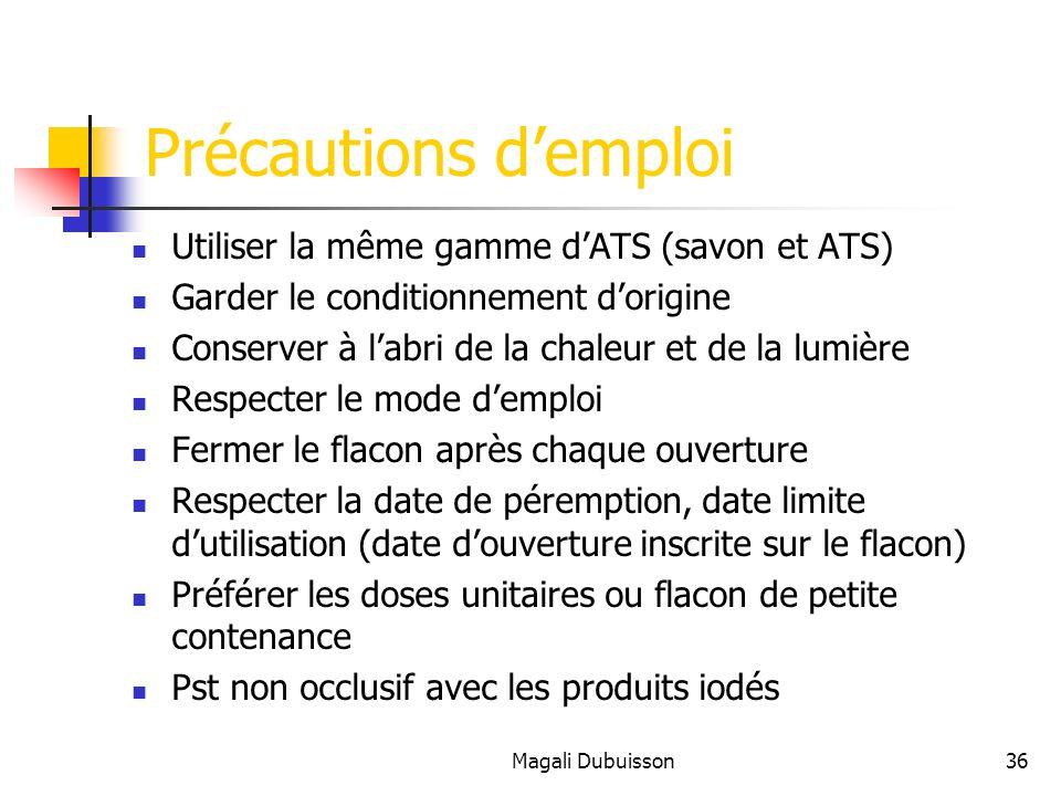 Précautions d'emploi Utiliser la même gamme d'ATS (savon et ATS)