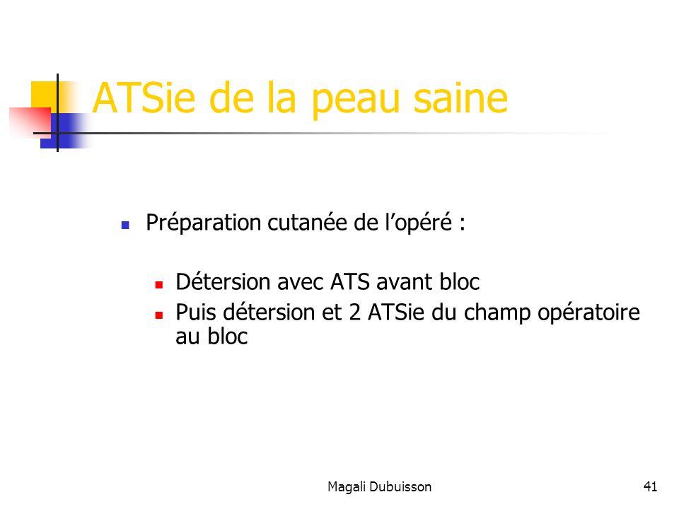 ATSie de la peau saine Préparation cutanée de l'opéré :