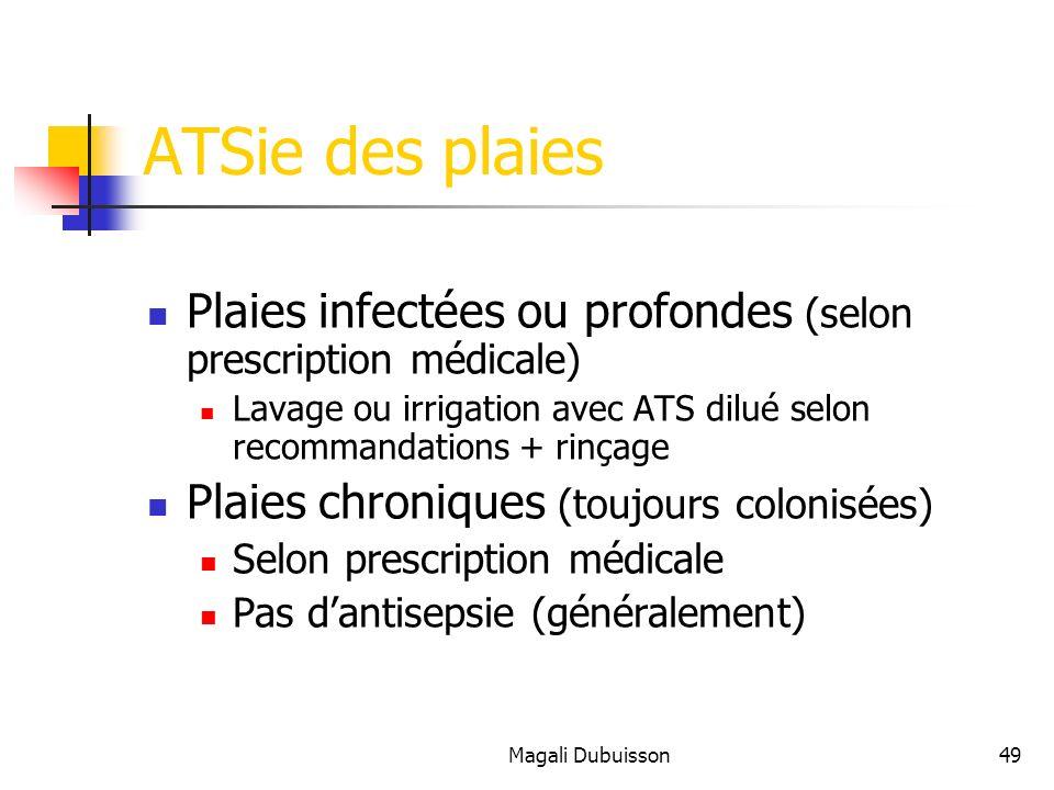 ATSie des plaies Plaies infectées ou profondes (selon prescription médicale) Lavage ou irrigation avec ATS dilué selon recommandations + rinçage.