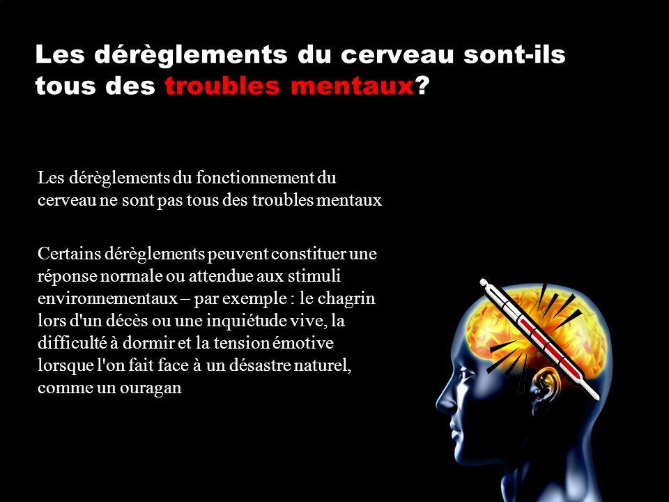 Les dérèglements du cerveau sont-ils tous des troubles mentaux