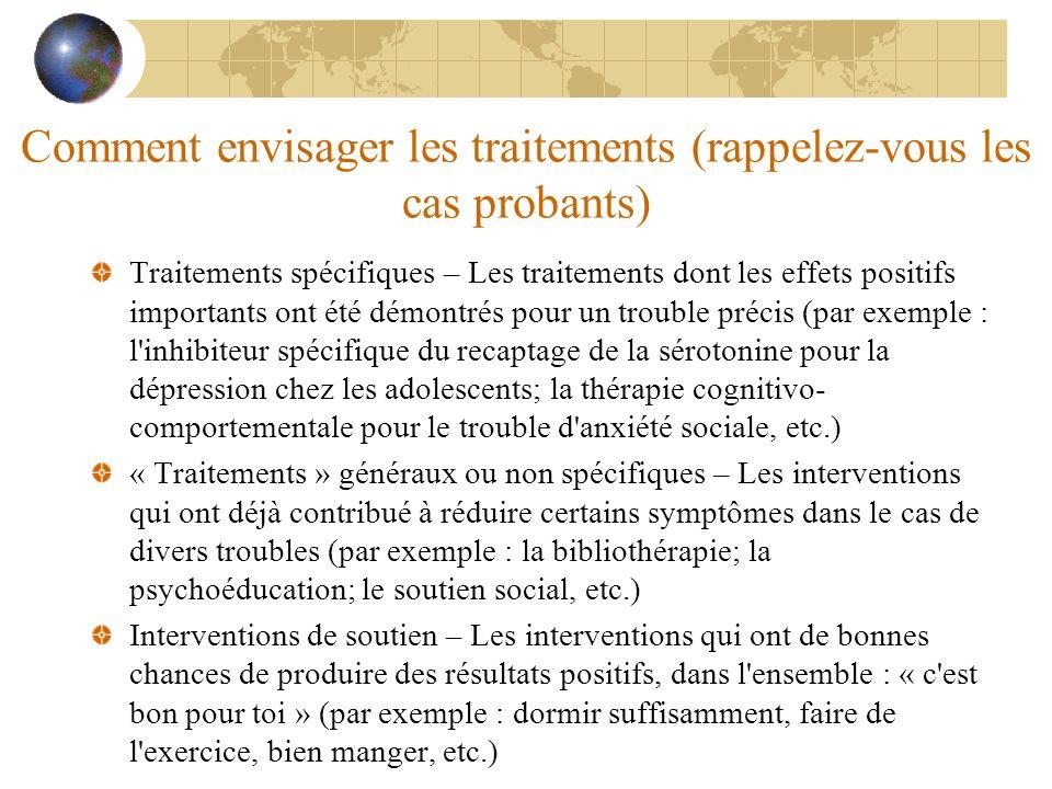Comment envisager les traitements (rappelez-vous les cas probants)