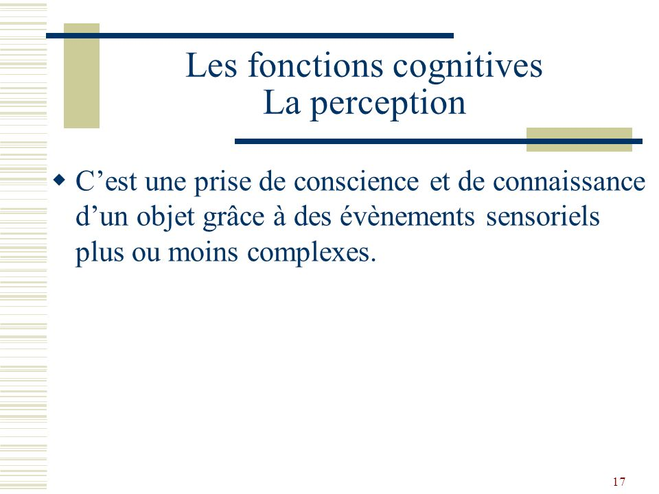 Les fonctions cognitives La perception
