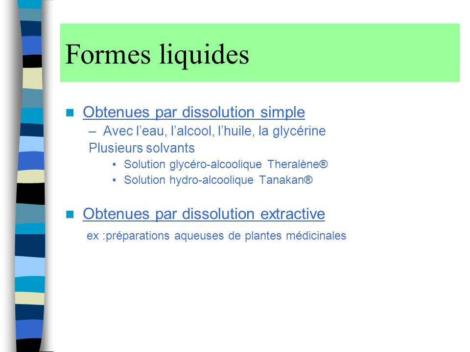 Formes liquides Obtenues par dissolution simple