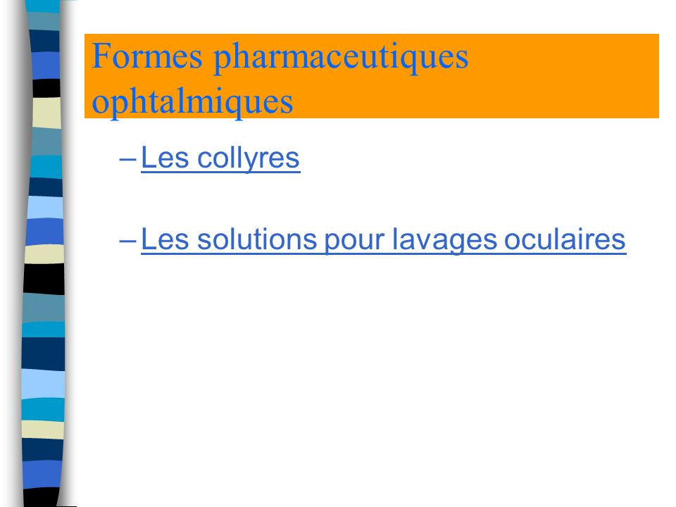 Formes pharmaceutiques ophtalmiques