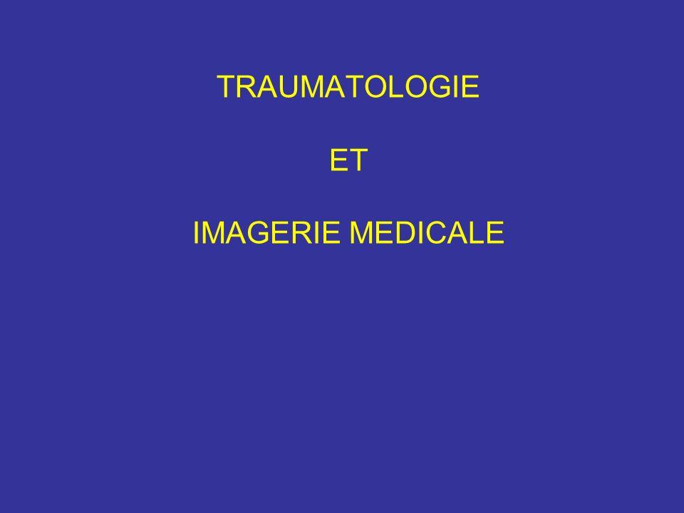 TRAUMATOLOGIE ET IMAGERIE MEDICALE
