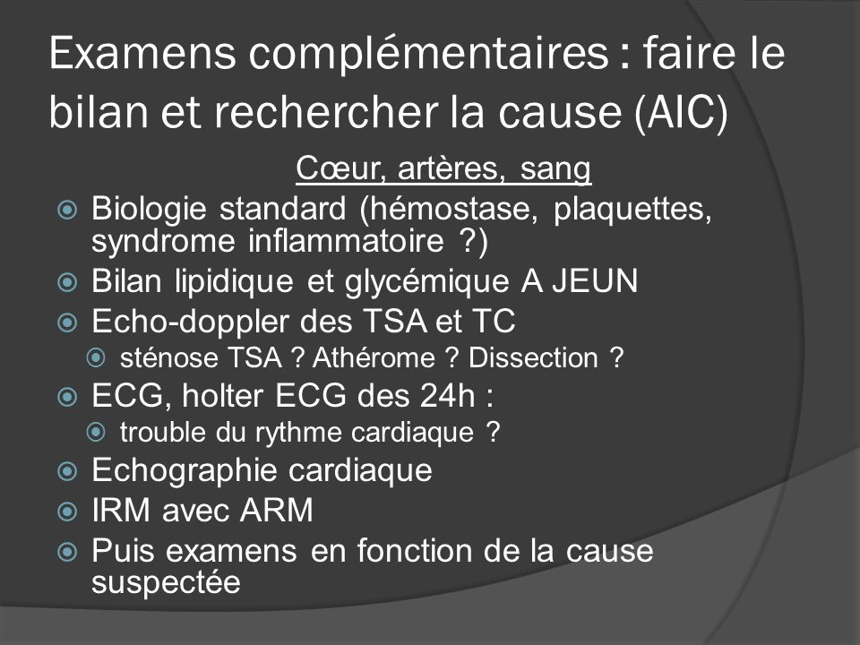 Examens complémentaires : faire le bilan et rechercher la cause (AIC)