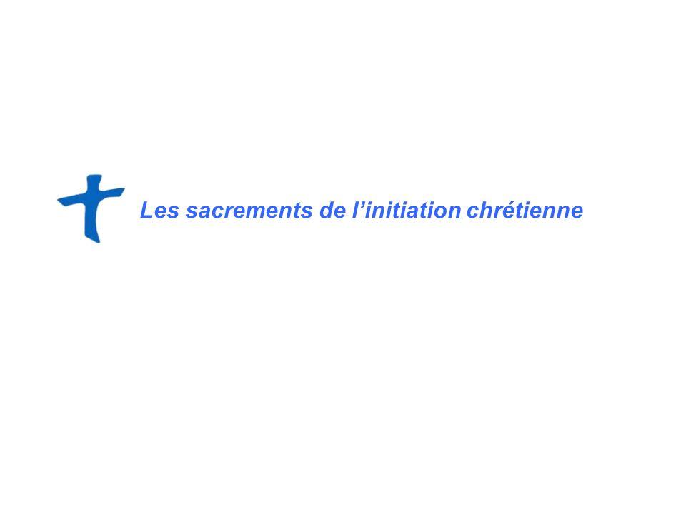 Les sacrements de l'initiation chrétienne