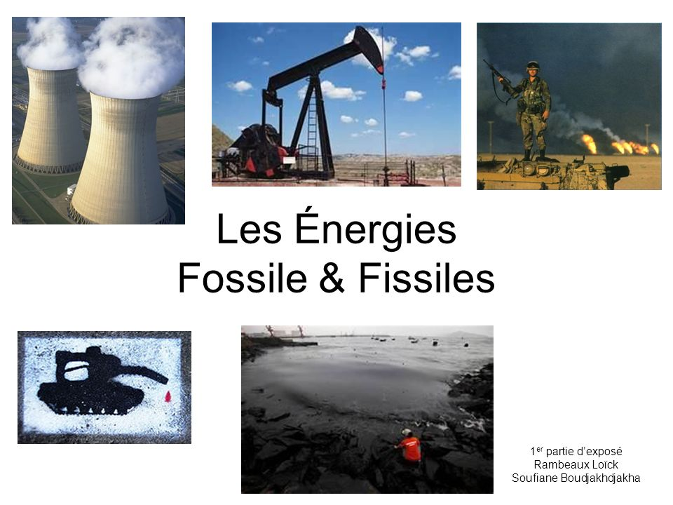 Les Énergies Fossile & Fissiles