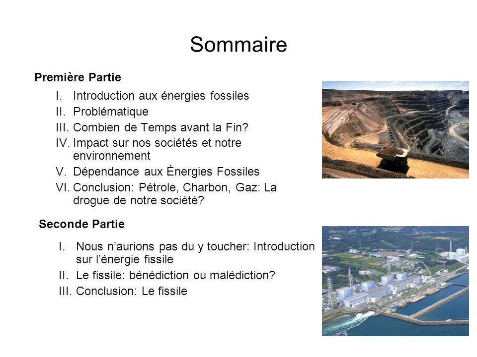 Sommaire Première Partie Introduction aux énergies fossiles