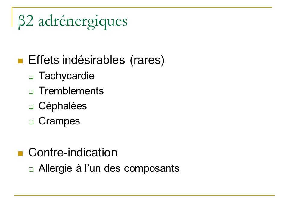 β2 adrénergiques Effets indésirables (rares) Contre-indication