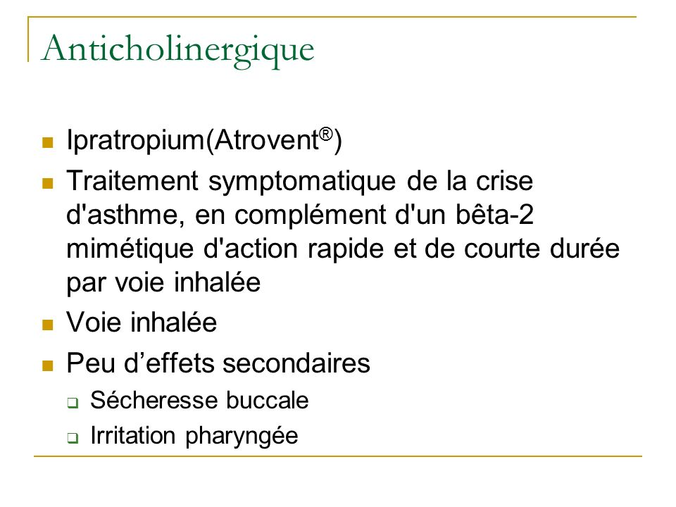 Anticholinergique Ipratropium(Atrovent®)